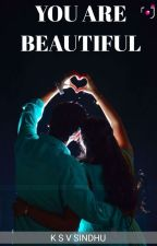 You are Beautiful (Ongoing)  by Shakti5555