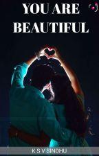 You are Beautiful (Regular Updates) by Shakti5555