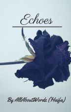 Echoes by AllAboutWordz