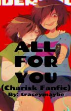 All For You ( Charisk ) by sanjaide