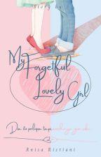 My Forgetful Lovely Girl (S L O W  U P D A T E)  by ANissaRisst299