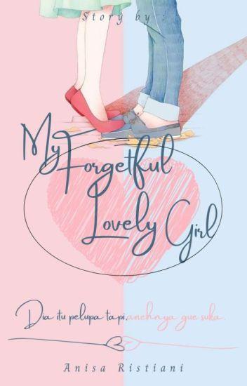 My Forgetful Lovely Girl (S L O W  U P D A T E)