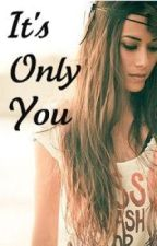 It's Only You - Harry Styles Fanfiction by WonderstruckFantasy