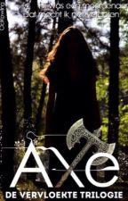 Axe {De Vervloekte Trilogie 1} by CiciRowling