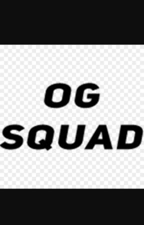 The OG Squad - 1 - Wattpad