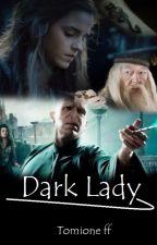 Dark Lady - Tomione ff by MagicGirl110
