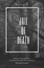 Jail Of Death by honnyg13