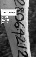 «one-sided↣j.jk p.jm k.th» by agustdead