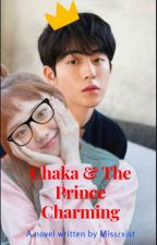 Chaka & The Prince Charming #Wattys2017 by missrxist