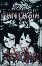 De la fantasía a la realidad (Frededdy) by Ren_Tamako