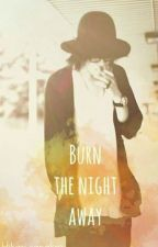 Burn the night away ( Un fic de The GazettE) by Hikari-sanakro