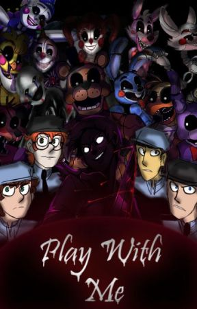 Play with Me (FNAF and Female Reader) by AnasTG