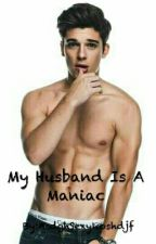 My Husband Is A Maniac (On-going) by AsdghSexykoshdjf
