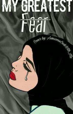 My greatest fear by _xaeenab