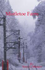 Mistletoe Farm by Vern_G_Winters