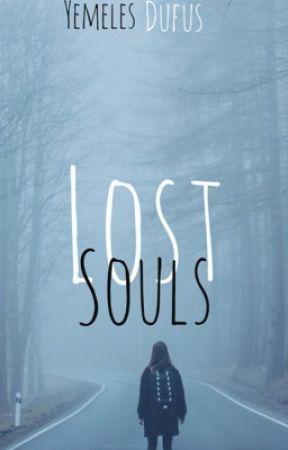 Lost Souls  by YemelesDufus