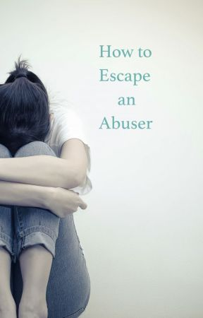 How to Escape an Abuser by GythaLodge