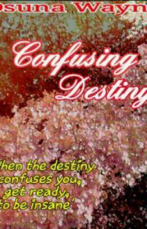 Confusing Destiny by btmn_xela
