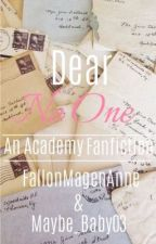 Dear No One- An Academy Fanfiction by heartbreakhoe