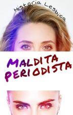 Maldita periodista - Historia Corta - Lesbian by johannalemuspereira