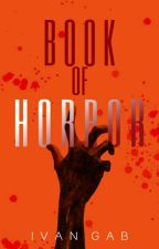 BOOK OF HORROR(tagalog Short Horror Stories) by Ivan_Gab