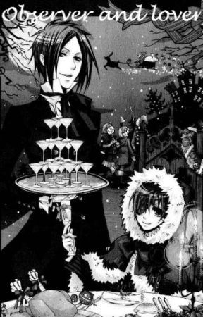 Observer And Lover ( A Black Butler Story) by MssImagination11