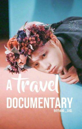 A Travel Documentary by boyband_girl