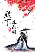 Điện Hạ, Ngài Đừng Nháo - Đạm Đài Kinh Tang by CNGvov