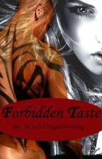 Forbidden Taste by JewelsUniqueWriting
