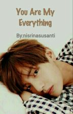 You Are My Everything by nisrinadwisusanti