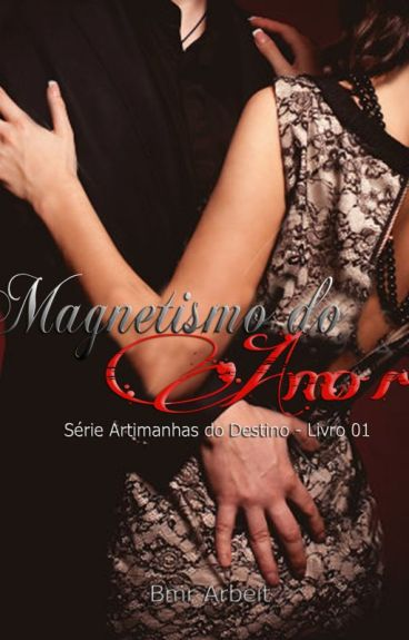Magnetismo do Amor - Série Artimanhas do Destino # 1