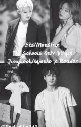 Bts/Monsta x (The Schools Virgin) Jungkook/Wonho X Reader by Perllyshell12