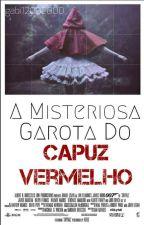 A misteriosa garota do capuz vermelho by gabi12092000