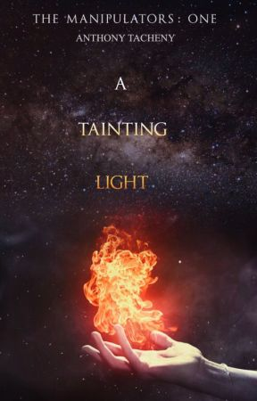 A Tainting Light (The Manipulators Book One) by themanipulators
