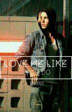 Love Me Like You Do by Nanyx01