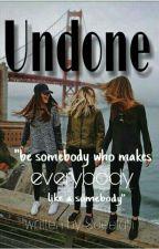 Undone by Scheetah