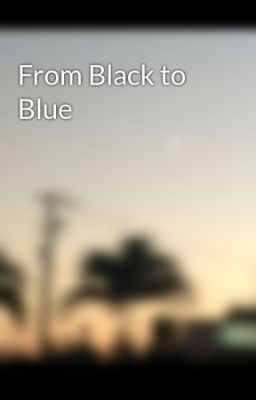 From Black to Blue by zeddeth
