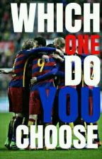 WHICH ONE DO YOU CHOOSE | football ed  by madridiots