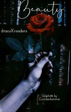 Beauty || Draco X Reader  (Harry Potter + beauty and the beast) by dracoXreaders