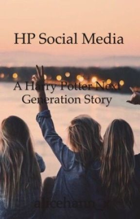 HP Social Media: A Harry Potter Next Generation Story by alicehann_x