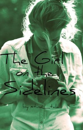 The Girl on the Sidelines by freespiritwriter03