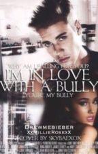 I'm in Love with a bully by XxMillieRosexX