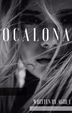 O C A L O N A / ! ZAKOŃCZONE !  by agiii_i