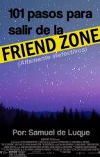 101 pasos para salir de la friendzone (altamente inefectivos) by GatosGatosGatos