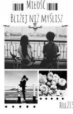 *Miłość Bliżej Niż Myślisz* by Xell213