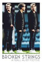 Broken Strings || Niall Horan [AU] by fictive