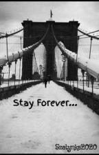 Stay Forever... by Szatynka2020