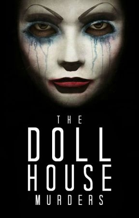 The Dollhouse Murders by TheRecklessRebel