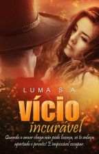 Vício incurável - Um cowboy rendido pelos encantos de uma moça da cidade. by LuaDaves