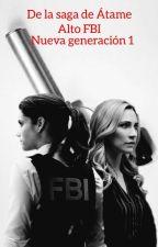 Alto FBI: Nueva Generación Parte 1 by Koya_Tintaya